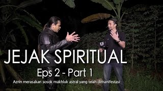Video Penampakan Makhluk Astral - Jejak Spiritual Eps 2 Part 1/5 MP3, 3GP, MP4, WEBM, AVI, FLV Februari 2019