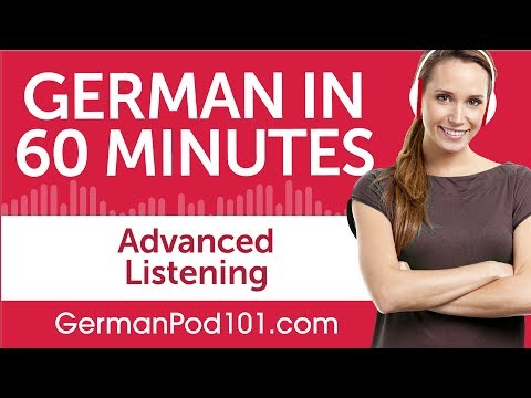 60 Minutes Of Advanced German Listening Comprehension
