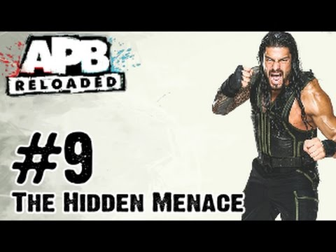 APB Reloaded - Gameplay Walkthrough Part 9 - The Hidden Menace (PC, PS4, Xbox One)