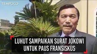Video Luhut Panjaitan Sampaikan Surat Jokowi untuk Paus Fransiskus MP3, 3GP, MP4, WEBM, AVI, FLV Agustus 2018