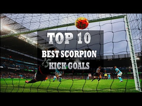TOP 10 BEST SCORPION KICK GOALS | HD