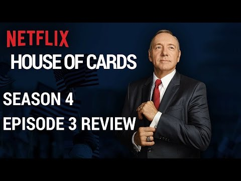 House Of Cards Season 4 Episode 3 Review - Chapter 42 Review #HOC