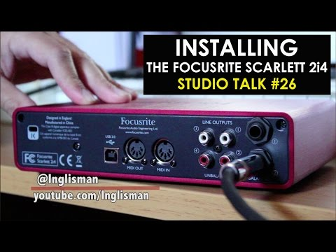 INSTALLING The Focusrite SCARLETT 2i4 - Studio Talk #26