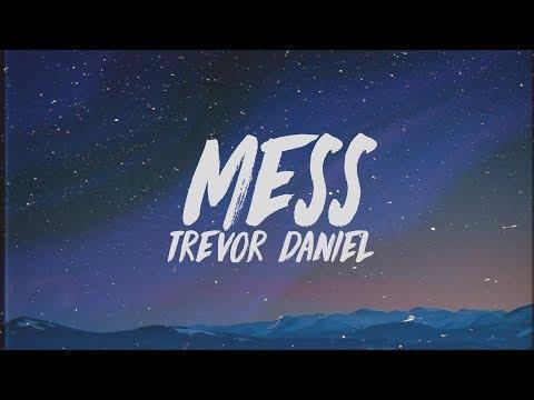 Trevor Daniel - Mess (Lyrics) - Thời lượng: 2 phút, 44 giây.
