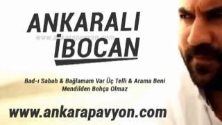 Ankaralı İbocan   Bad ı Sabah   Bağlamamda Üç Tel Var