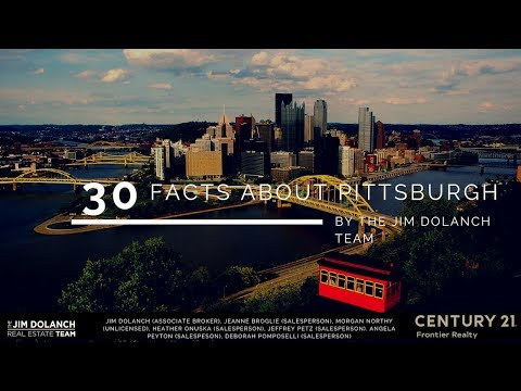 30 Facts About Pittsburgh Made By Jim Dolanch and Pittsburgh Real Estate Team