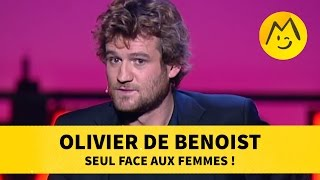 Video Olivier de Benoist : seul face aux femmes ! MP3, 3GP, MP4, WEBM, AVI, FLV November 2017