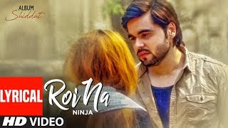 Video Roi Na Ninja (Lyrical Song) Shiddat | Nirmaan | Goldboy | Tru Makers | Latest Punjabi Songs MP3, 3GP, MP4, WEBM, AVI, FLV September 2018