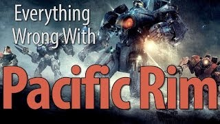 Everything Wrong With Pacific Rim In 9 Minutes Or Less