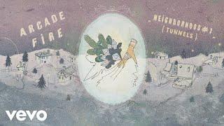 Arcade Fire - Neighborhood #1 (Tunnels) (Official Audio)