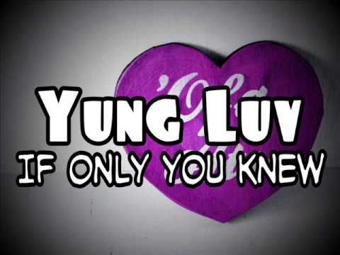 Video Yung Luv - If Only You Knew download in MP3, 3GP, MP4, WEBM, AVI, FLV January 2017