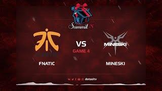 Fnatic против Mineski, Четвёртая карта, Квалификация на Dota Summit 8