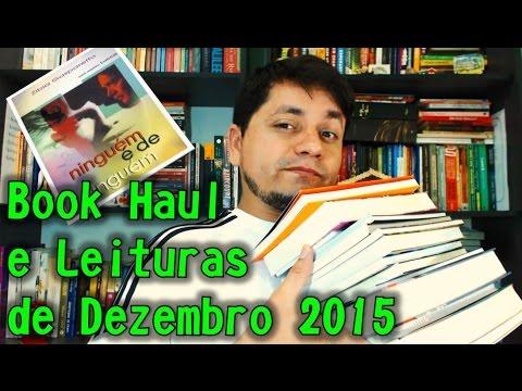 Book Haul e Leituras de Dezembro 2015 + Ninguém é de Ninguém (Zíbia Gasparetto)