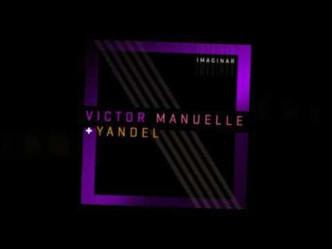 Letra Imaginar (Versión Urbana) Victor Manuelle Ft Yandel
