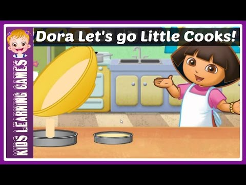 Dora The Explorer Cooking Games Nick Jr|  Dora Little Cooks | Dora Let's Go Little Cooks!