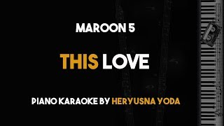 Video This Love - Maroon 5 (Piano Karaoke with Lyrics) MP3, 3GP, MP4, WEBM, AVI, FLV Maret 2018