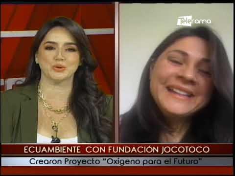 Ecuambiente con fundación Jocotoco crearon proyecto Oxígeno para el futuro