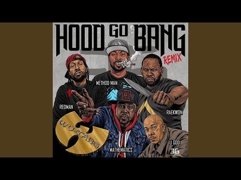 Hood Go Bang! (Remix) (feat. Redman, Method Man, Raekwon, U-God, Mathematics)