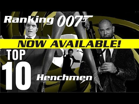 Ranking 007 - Top 10 Henchmen Is NOW AVAILABLE!