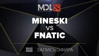 Mineski vs Fnatic, MDL SEA Quals, game 1 [Mortalles]
