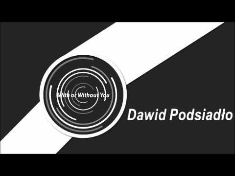 Dawid Podsiadło - With or Without You lyrics