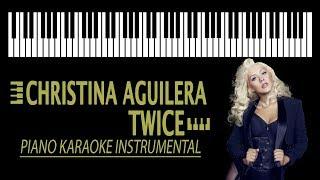 Video CHRISTINA AGUILERA - Twice KARAOKE (Piano Instrumental - Original Key) MP3, 3GP, MP4, WEBM, AVI, FLV Mei 2018