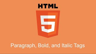 HTML Paragraph Bold and Italic Tags