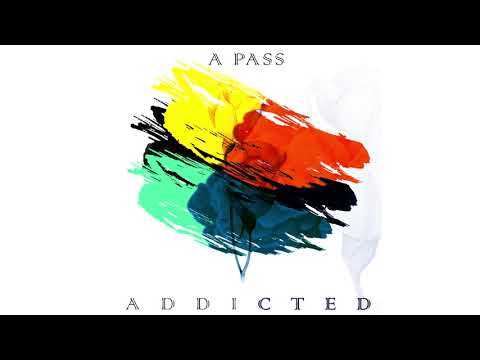 A Pass -  Addicted (Official Audio)