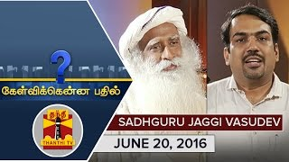 (20/6/2016) Kelvikkenna Bathil : Exclusive Interview with Sadhguru Jaggi Vasudev - Thanthi TV