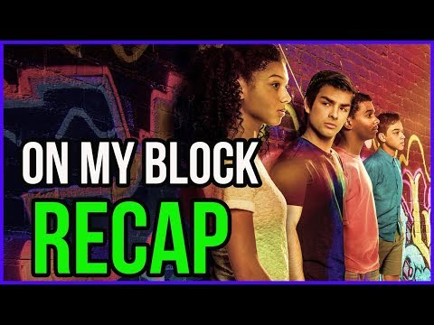 On My Block Season 1 Recap
