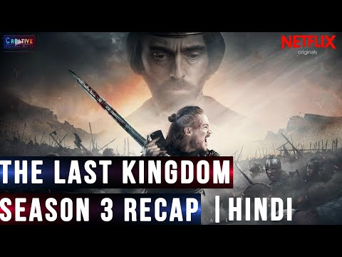 The Last Kingdom Season 3 Recap | Netflix | Explain in Hindi | Creative Pictures World
