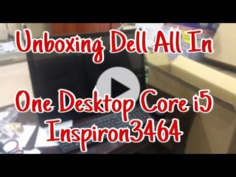 Dell All In One   Unboxing Dell Inspiron 3464 Core i5  