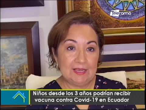 Niños desde los 3 años podrían recibir vacuna contra covid-19 en Ecuador