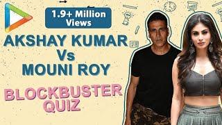 Video GOLDen Quiz: Akshay Kumar's Patriotism Vs Mouni Roy's TV Drama MP3, 3GP, MP4, WEBM, AVI, FLV Desember 2018