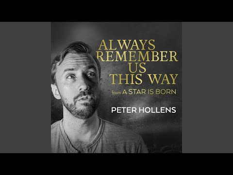 Always Remember Us This Way (From A Star is Born)