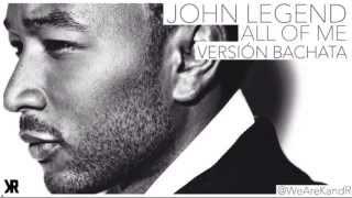 John Legend - All of Me (Version Bachata) Bachata Nueva 2014