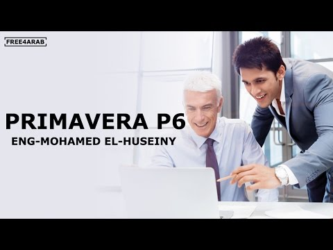 01-Primavera P6  (Lecture 1) By Eng-Mohamed El-Huseiny | Arabic