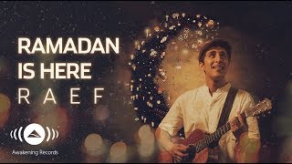 Video Raef - Ramadan Is Here (Music Video) MP3, 3GP, MP4, WEBM, AVI, FLV Februari 2019