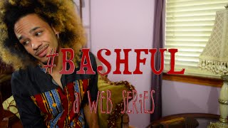 Bashful Episode 3: TAKEN