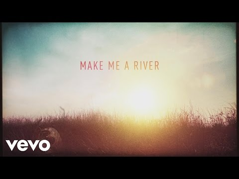 Make Me a River Lyric Video