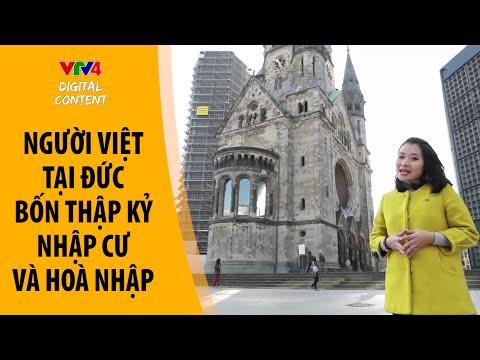 VTV4 - Cộng đồng người Việt ở Đức - Bốn thập kỷ nhập cư và hòa nhập
