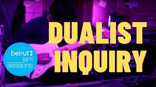 Beirut Jam Sessions - Dualist Inquiry - Isoterra