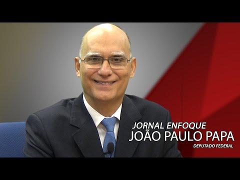 Jornal Enfoque entrevista o deputado federal João Paulo Papa
