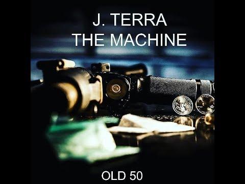 "J-Terra ""Tha Machine"" - Old 50"
