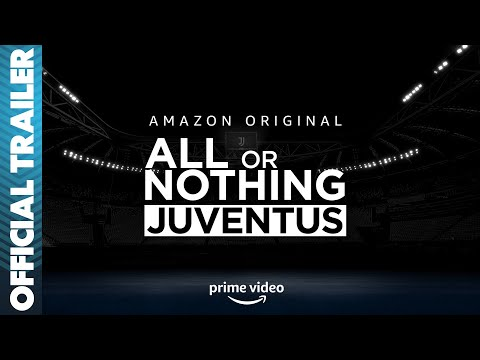 All or Nothing: Juventus | First Look Trailer