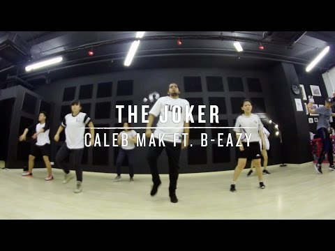 The Joker (Caleb Mak Ft. B-Eazy) | Daniel Choreography