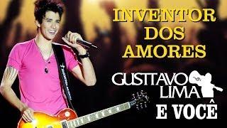 image of Gusttavo Lima - Inventor dos Amores - [DVD Gusttavo Lima e Você] (Clipe Oficial)