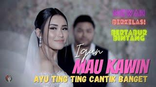 Video Igun - Mau Kawin | Official Music Video MP3, 3GP, MP4, WEBM, AVI, FLV Mei 2019
