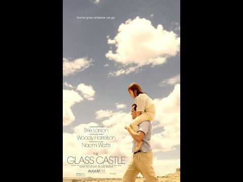 The Glass Castle (2017) 100% Real Movie Review