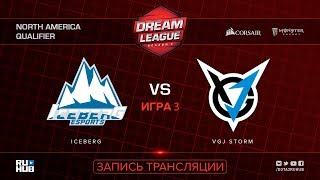 Iceberg vs VGJ Storm, DreamLeague NA Qualifier, game 3 [Mila]